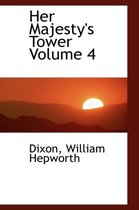 Her Majesty's Tower Volume 4