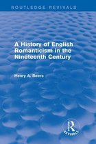 A History of English Romanticism in the Nineteenth Century (Routledge Revivals)