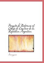 Proyecto de Reformas Al C Digo de Comercio de La Rep Blica Argentina