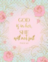 God Is in Her, She Will Not Fall Psalm 46