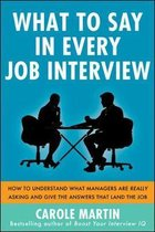 What to Say in Every Job Interview