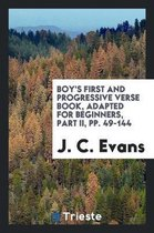 Boy's First and Progressive Verse Book, Adapted for Beginners, Part II, Pp. 49-144