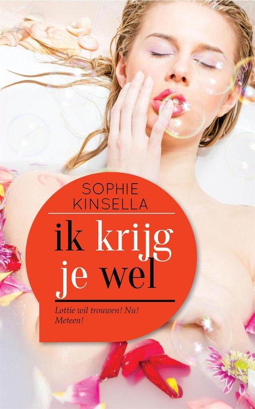 Ik krijg je wel - Sophie Kinsella |