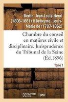 Chambre du conseil en matieres civile et disciplinaire. Jurisprudence du Tribunal de la Seine