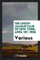 The Union League Club of New York, April 1st, 1906