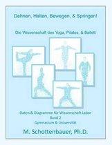 Dehnen, Halten, Bewegen, & Springen! Die Wissenschaft Des Yoga, Pilates, & Ballett