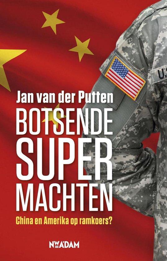 Botsende supermachten - Jan van der Putten |