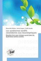 Les Syndromes Tardifs Secondaires Aux Neuroleptiques