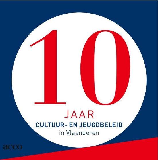 Cover van het boek '10 jaar cultuur- en jeugdbeleid in Vlaanderen / druk 1'