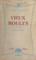 Vieux-Moulyn et son mystère