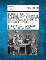 Le Traite de Paix Avec L'Allemagne Du 28 Juin 1919 Et Les Interets Prives Commentaire Des Dispositions de la Partie X Du Traite de Versailles