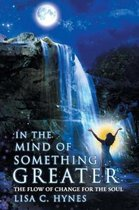 In the Mind of Something Greater