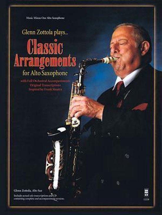 Glenn Zottola Plays Classic Arrangements for Alto Saxophone