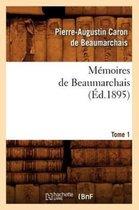 Memoires de Beaumarchais. Tome 1 (Ed.1895)