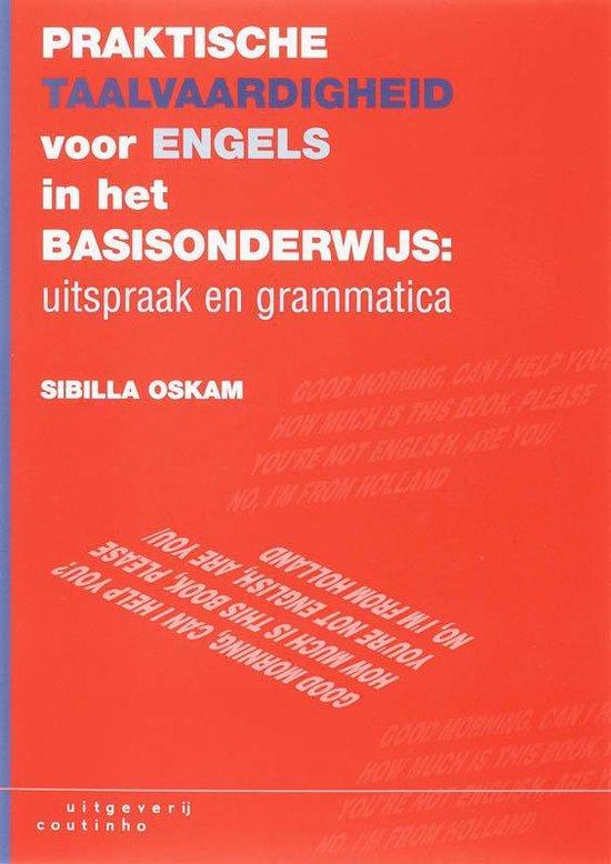 Praktische taalvaardigheid voor Engels in het basisonderwijs Uitspraak en grammatica - S. Oskam  