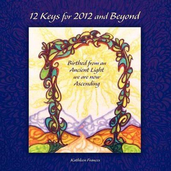 12 Keys for 2012 and Beyond
