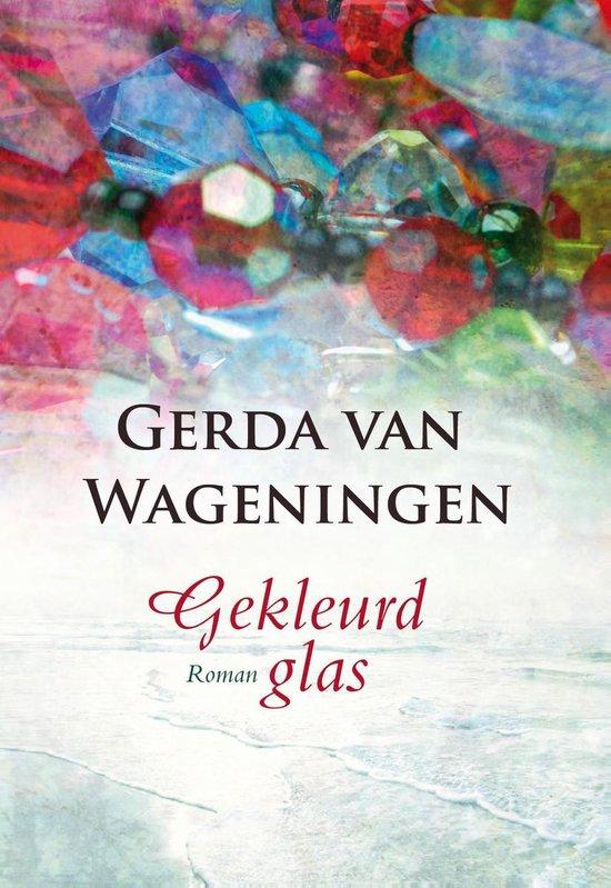 Gekleurd glas - Gerda van Wageningen |