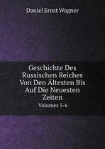 Geschichte Des Russischen Reiches Von Den Altesten Bis Auf Die Neuesten Zeiten Volumes 5-6