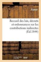 Recueil des lois, decrets et ordonnances sur les contributions indirectes