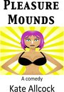 Pleasure Mounds