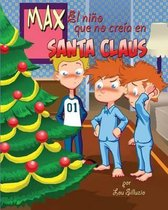 Max El Nino Que No Creia En Santa Claus