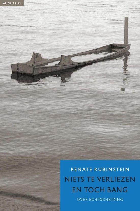 Niets te verliezen en toch bang - Renate Rubinstein |
