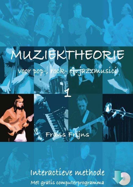 Muziektheorie voor pop-, rock- en jazzmusici 1- Met gratis computerprogramma - Frans Frijns   Fthsonline.com