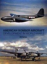 Boek cover American Bomber Aircraft Development in World War 2 van Bill Norton