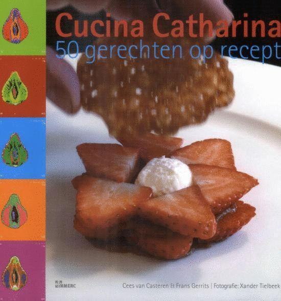 Cucina Catharina - Cees van Casteren |