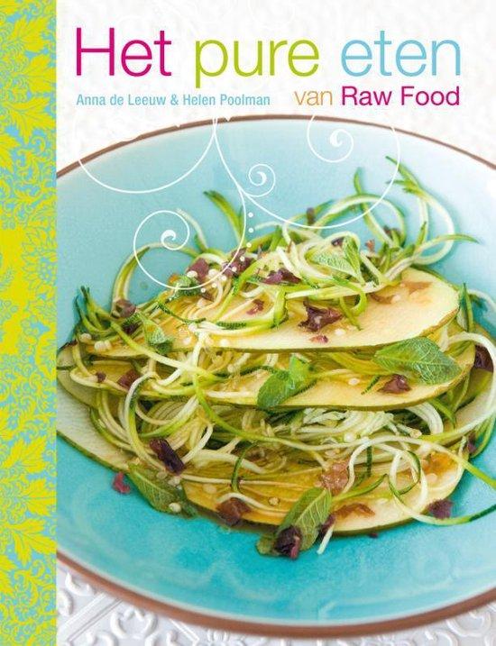 Het Pure Eten Van Raw Food - Anna de Leeuw |