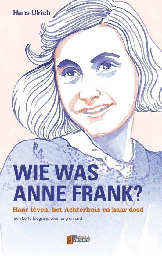 Verbum Holocaust Bibliotheek - Wie was Anne Frank? - Hans Ulrich  