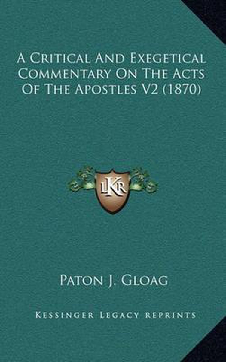 A Critical and Exegetical Commentary on the Acts of the Apostles V2 (1870)