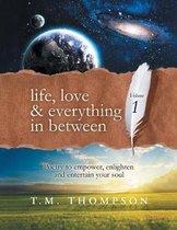 Life, Love & Everything in Between: Volume 1