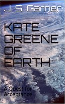 Kate Greene of Earth: A Quest for Acceptance