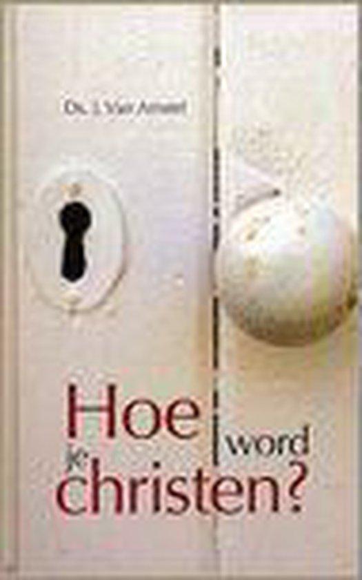 Hoe Word Je Christen?