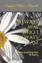 Always Was Who I Always Am