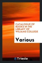 Catalogue of Books in the Library of Wiliams College