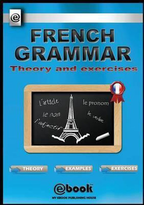 Boek cover French Grammar - Theory and Exercises van My Ebook Publishing House (Paperback)