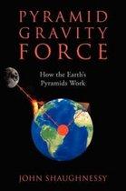 Pyramid Gravity Force