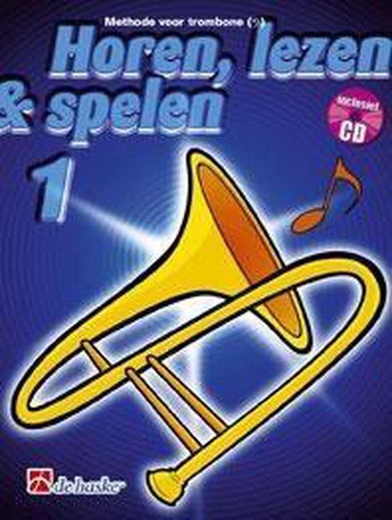 Horen Lezen & Spelen deel 1 voor Trombone Bassleutel (Boek met Cd) - J.J.P. Kastelein | Fthsonline.com