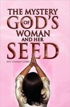 The Mystery of God's Woman and Her Seed
