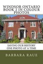 Windsor Ontario Book 2 in Colour Photos