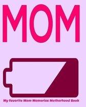 Mom My Favorite Mom Memories Motherhood Book