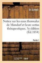 Notice sur les eaux thermales de Mondorf et leurs vertus therapeutiques. Partie 1. 3e edition