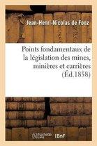 Points fondamentaux de la legislation des mines, minieres et carrieres