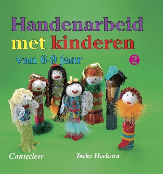 Handenarbeid Met Kinderen Van 6 Tot 9 Jaar / 2 - Iris Hoekstra |
