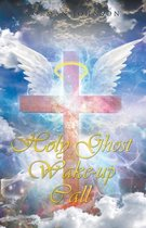 Holy Ghost Wake-Up Call