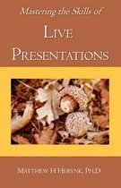 Mastering the Skills of Live Presentations