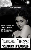 Vampire Vintage Book One: Belladonna in Hollywood