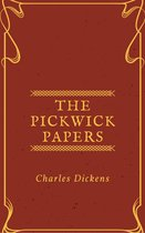The Pickwick Papers (Annotated & Illustrated)